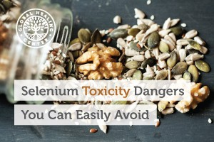 11-selenium-toxicity-dangers-you-can-easy-avoid-blog-300x200
