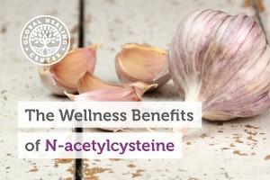 the-wellness-benefits-of-n-acetylcysteine-blog-300x200