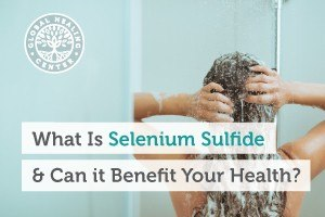 what-is-selenium-sulfide-and-can-it-benefit-your-health-300x200