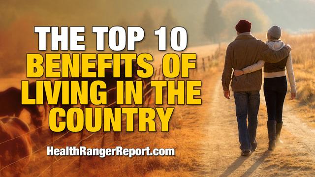 http://healthrangerreport.com/the-top-10-benefits-of-living-in-the-country